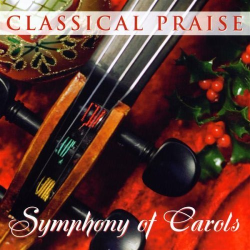 Classical Praise Symphony Of Carols