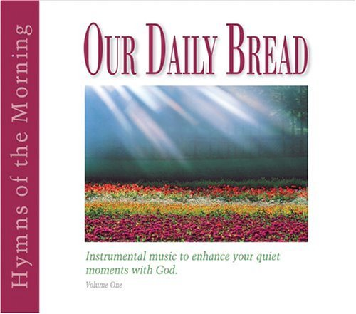 Our Daily Bread Vol.1 Hymns Of The Morning