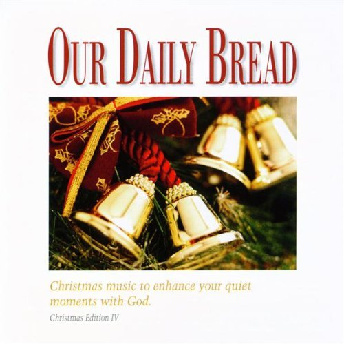 Our Daily Bread Vol. 4 Christmas Classics