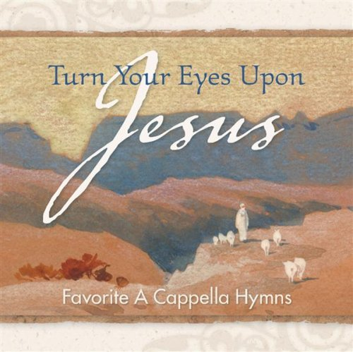 Discovery Singers Turn Your Eyes Upon Jesus Favorite A Cappella Hy