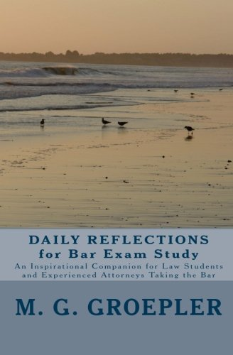 M. G. Groepler Daily Reflections For Bar Exam Study An Inspirational Companion For Law Students And E