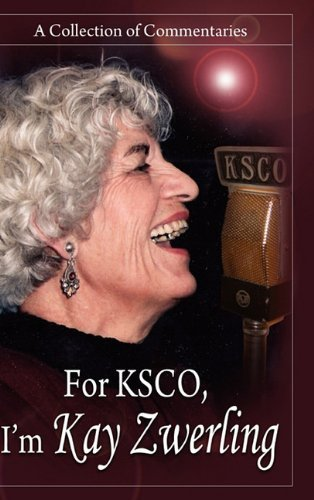 Kay Zwerling For Ksco I'm Kay Zwerling A Collection Of Commentaries