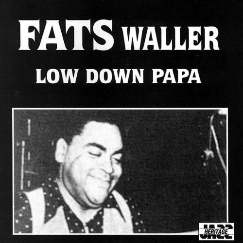Fats Waller Low Down Papa