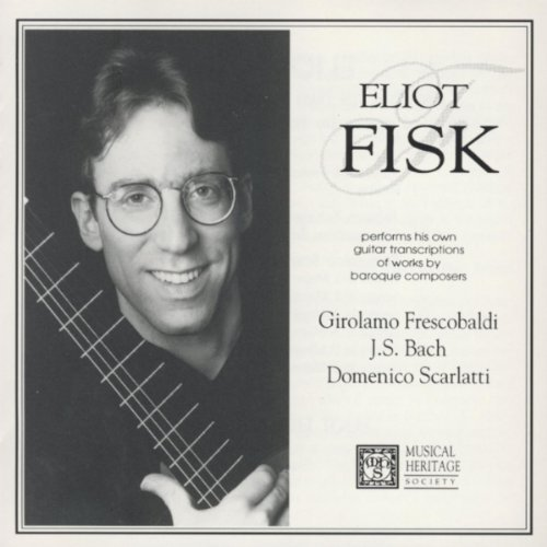 Eliot Fisk Performs Baroque Guitar Transcriptions