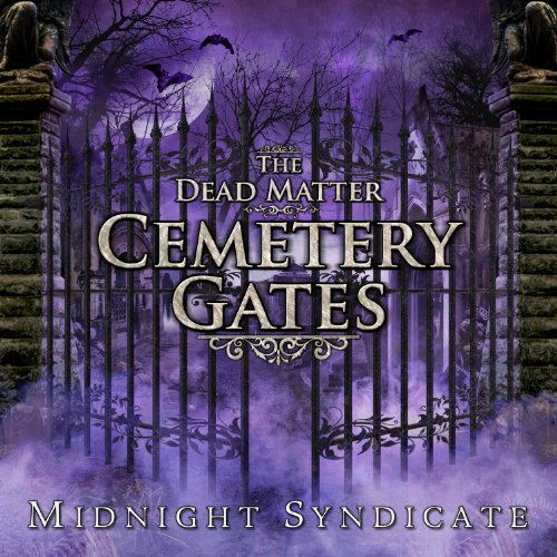Midnight Syndicate Dead Matter Cemetery Gates Midnight Syndicate