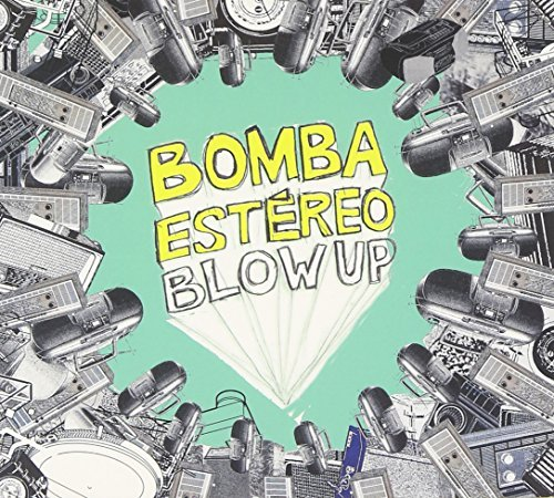 Bomba Estereo Blow Up