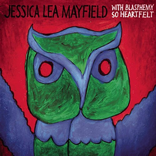 Jessica Mayfield With Blasphemy So Heartfelt