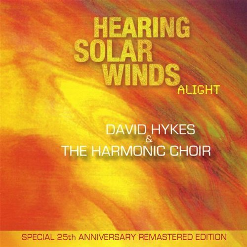 David & The Harmonic Cho Hykes Hearing Solar Winds Alight Remastered