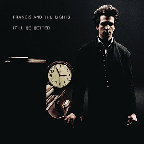 Francis & The Lights It'll Be Better