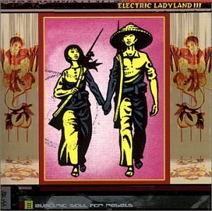 Electric Ladyland Vol. 3 Electric Ladyland Dj Spooky Kerosene Si Begg Electric Ladyland