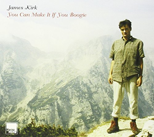 James Kirk You Can Make It If You Boogie Digipak