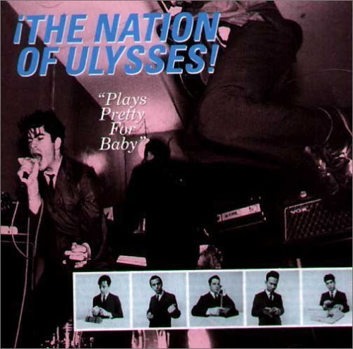 Nation Of Ulysses Plays Pretty For Baby