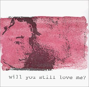 Julie Doiron Will You Still Love Me Ep