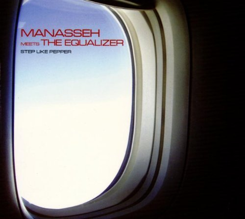 Manasseh Meets The Equalizer Step Like Pepper Lmtd Ed. Digipak