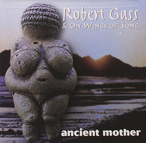Gass Robert Ancient Mother