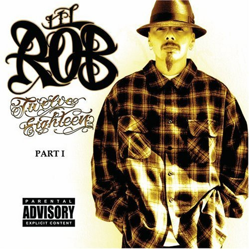 Lil Rob Twelve Eighteen Part 1 Explicit Version