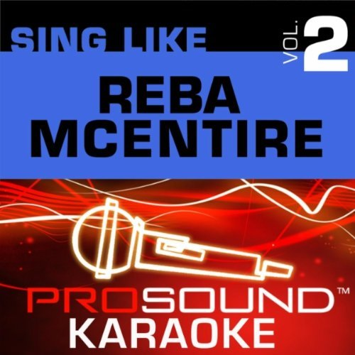 Reba Mcentire Sing A Long Vol. 2 Karaoke It's Your Call Cathy's Walk On Till Love Comes Again