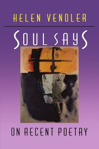 Helen Hennessy Vendler Soul Says On Recent Poetry Revised