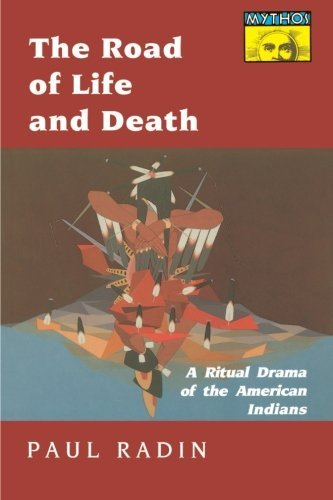 Paul Radin Road Of Life And Death A Ritual Drama Of The American Indians