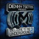 Welcome To The Underground Vol. 2 Welcome To The Undergro Mixed By Denny Tsettos Welcome To The Underground
