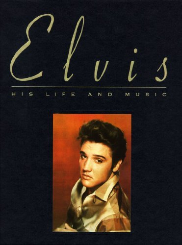 Elvis Presley Elvis His Life And Music