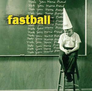 Fastball Make Your Mama Proud