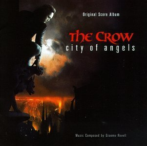 Crow City Of Angels Score Music By Graeme Revell
