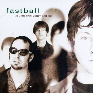 Fastball All The Pain Money Can Buy