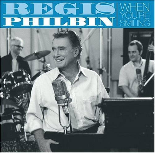 Philbin Regis When You're Smiling