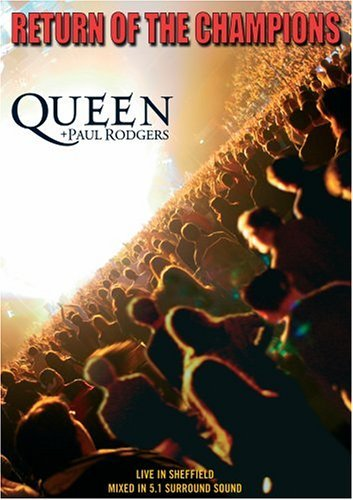 Queen & Paul Rodgers Return Of The Champions