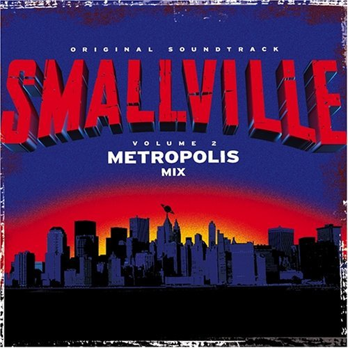 Smallville Metropolis Mix Tv Soundtrack