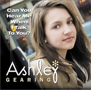 Ashley Gearing Can You Hear Me When I Talk To