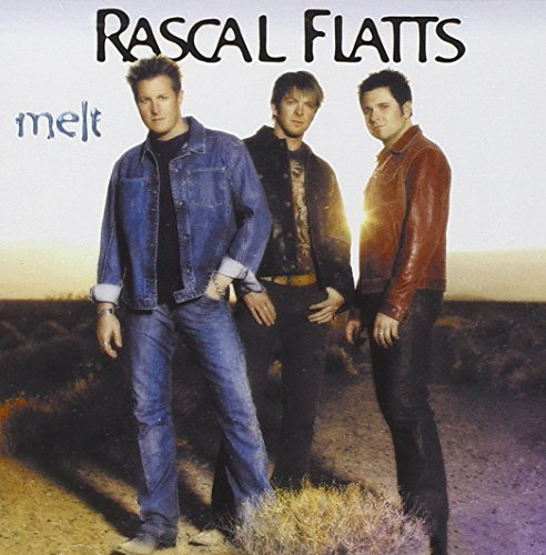 Rascal Flatts Melt