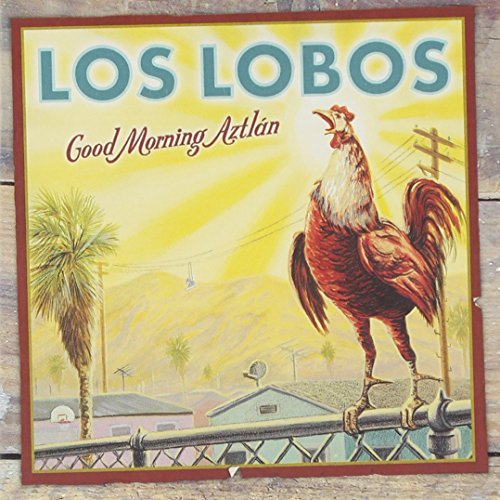 Los Lobos Good Morning Aztlan 2 CD