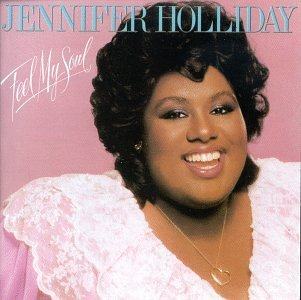 Jennifer Holliday Feel My Soul