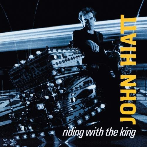 John Hiatt Riding With The King