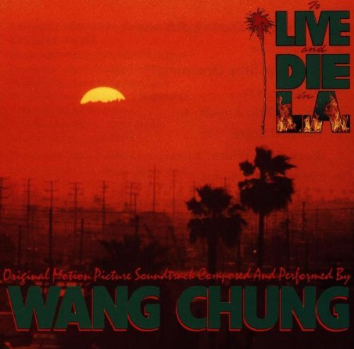 To Live & Die In L.A. Soundtrack Wang Chung