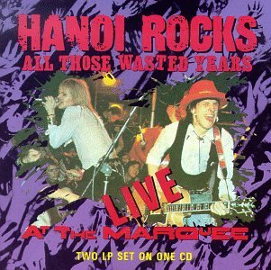 Hanoi Rocks All Those Wasted Years