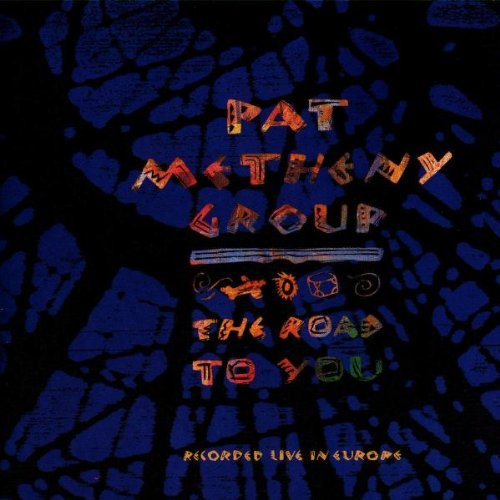 Metheny Pat Road To You Live In Europe