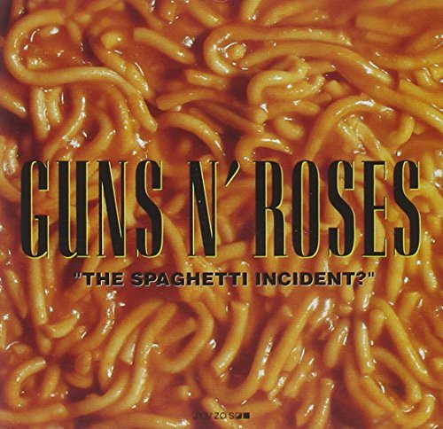 Guns N' Roses Spaghetti Incident?
