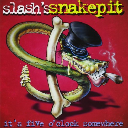 Slash's Snakepit It's Five O'clock Somewhere