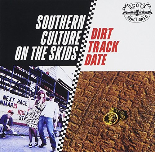 Southern Culture On The Skids Dirt Track Date