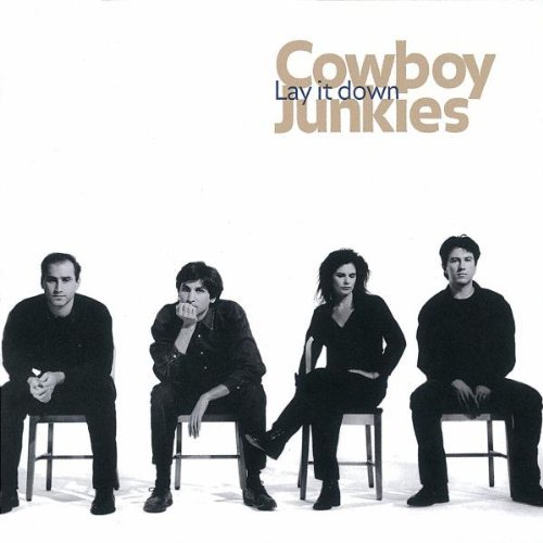 Cowboy Junkies Lay It Down