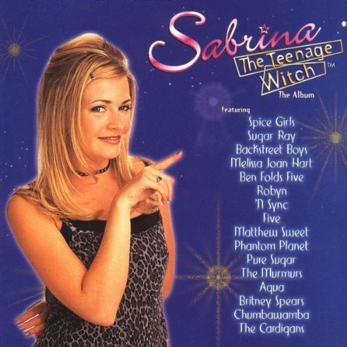 Sabrina The Teenage Witch Tv Soundtrack Spice Girls Backstreet Boys Aqua Sugar Ray Ben Folds Five