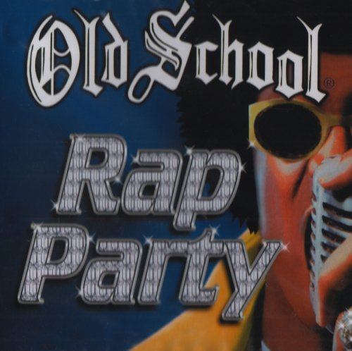 Old School Rap Party Old School Rap Party Digital Underground Blondie Base Run Dmc Young Mc Snap