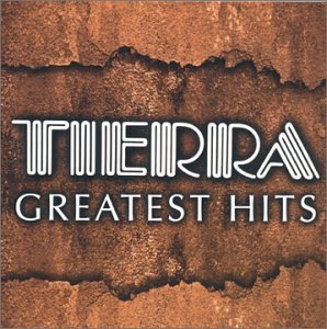 Tierra Greatest Hits Of Tierra