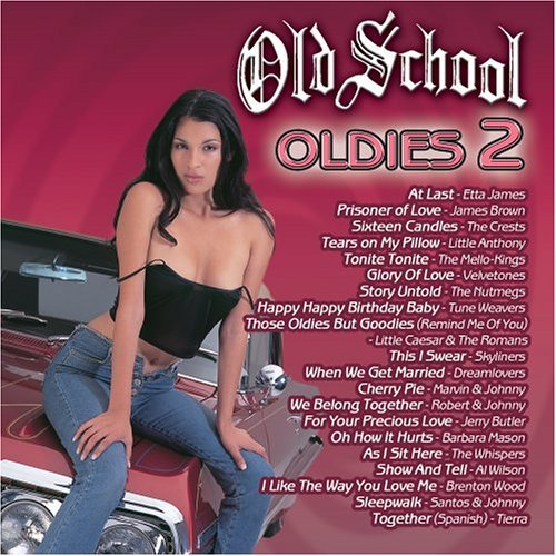 Old School Oldies Vol. 2 Old School Oldies