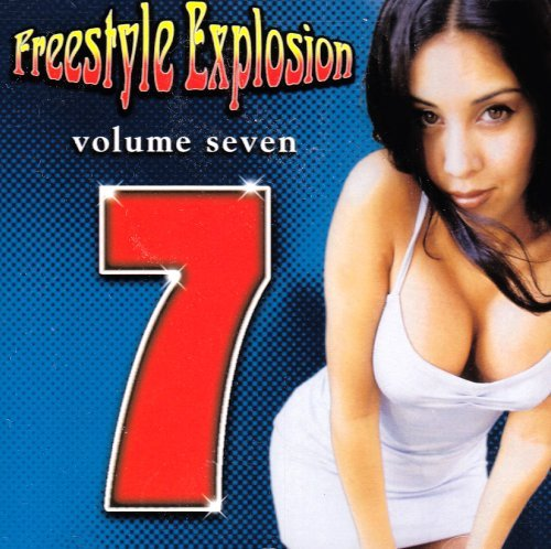 Freestyle Explosion Vol. 7 Freestyle Explosion Jellybean Wish Freeez Alisha Freestyle Explosion