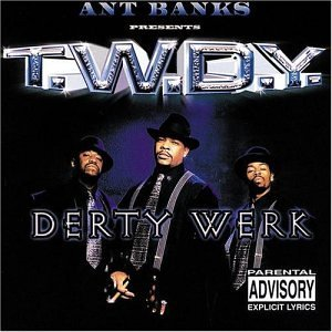 Ant & T.W.D.Y. Banks Derty Werk Explicit Version