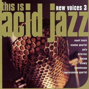 This Is Acid Jazz New Voices 3 Count Basic Soundscape Gota This Is Acid Jazz
